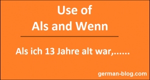 use of als and wenn, als and wenn in german, learn german online, german blog, german in berlin, german in jaipur